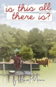 Is This All There Is?  by Patricia Mann