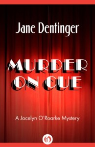 Murder on Cue: 1 (The Jocelyn O'Roarke Mysteries) by Jane Dentinger