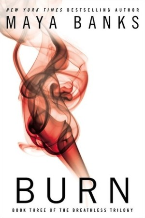 REVIEW:  Burn: The Breathless Trilogy by Maya Banks