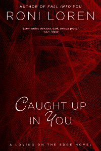 REVIEW:  Caught Up in You by Roni Loren