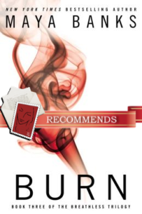 Burn: The Breathless Trilogy by Maya Banks