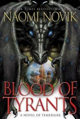 REVIEW:  Blood of Tyrants by Naomi Novik