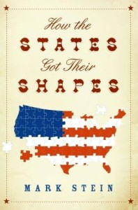 How the States Got Their Shapes Mark Stein  -
