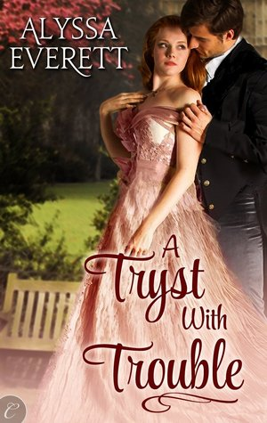 REVIEW:  A Tryst With Trouble by Alyssa Everett