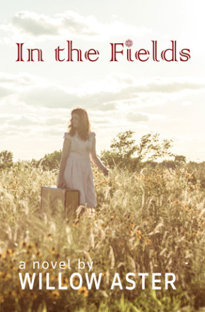 REVIEW:  In the Fields by Willow Aster (and October Book Club pick)