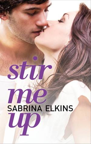 REVIEW:  Stir Me Up by Sabrina Elkins