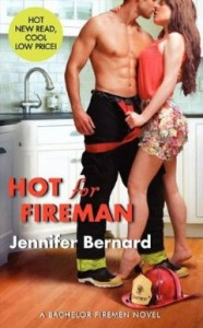 Hot for Fireman: A Bachelor Firemen Novel  by Jennifer Bernard(Avon)