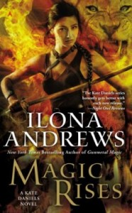 Magic Rises: A Kate Daniels Novel  by Ilona Andrews