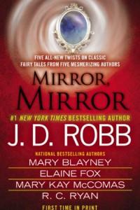 REVIEW:  Mirror, Mirror by J.D. Robb, Mary Blayney, Elaine Fox, Mary Kay McComas, R.C. Ryan