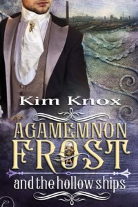 REVIEW:  Agamemnon Frost and the Hollow Ships by Kim Knox