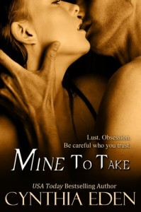 Mine To Take (Mine - Romantic Suspense 1) by Cynthia Eden