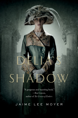REVIEW:  Delia's Shadow by Jaime Lee Moyer