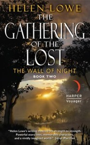 The Gathering of the Lost: The Wall of Night Book Two Helen Lowe
