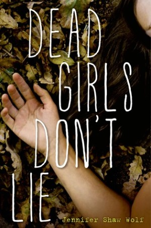 REVIEW:  Dead Girls Don't Lie by Jennifer Shaw Wolf
