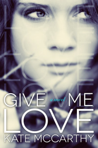 Give Me Love by Kate McCarthy
