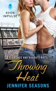 Throwing Heat: A Diamonds and Dugouts Novel Jennifer Seasons
