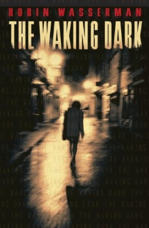 REVIEW:  The Waking Dark by Robin Wasserman