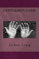 REVIEW:  Gentlemen's Game by Lichen Craig