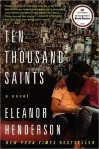 Ten Thousand Saints      by     Eleanor Henderson