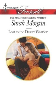 Lost to the Desert Warrior (Harlequin Presents Series #3171) by Sarah Morgan