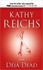 Deja Dead (Temperance Brennan Series #1)      by     Kathy Reichs
