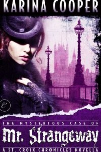 REVIEW:  The Mysterious Case of Mr. Strangeway by Karina Cooper