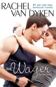 The Wager: The Bet series: Book 2 by Rachel Van Dyken