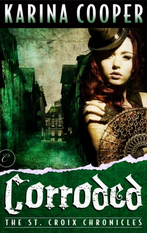 REVIEW:  Corroded by Karina Cooper
