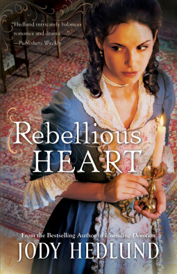 REVIEW:  Rebellious Heart by Jody Hedlund