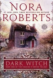 REVIEW:  The Dark Witch: Book One in The Cousins O'Dwyer Trilogy by Nora Roberts