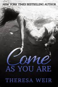 REVIEW:  Come as You Are by Theresa Weir