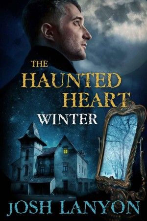 REVIEW:  The Haunted Heart: Winter by Josh Lanyon