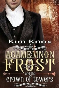 REVIEW:  Agamemnon Frost and the Crown of Towers by Kim Knox
