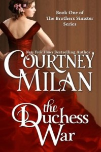 The Duchess War (The Brothers Sinister, Book 1) by Courtney Milan