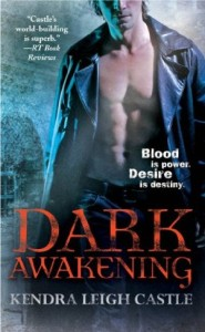 Dark Awakening (Dark Dynasties: Book One)  by Kendra Leigh Castle