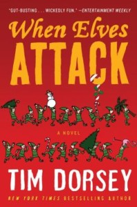 When Elves Attack (Serge Storms Series #14) by Tim Dorsey
