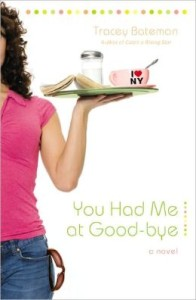 You Had Me At Good-Bye by Tracy Bateman