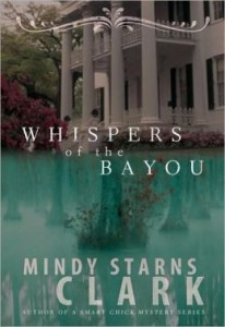 Whispers of the Bayou  by Mindy Starns Clark