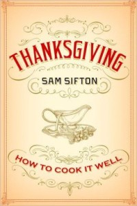 Thanksgiving: How to Cook It Well by Sam Sifton
