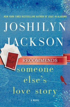 REVIEW:  Someone Else's Love Story by Joshilyn Jackson