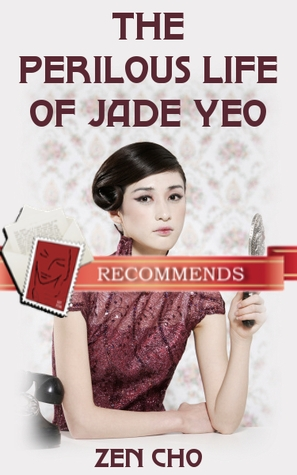 REVIEW:  The Perilous Life of Jade Yeo by Zen Cho