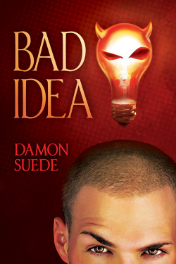 REVIEW:  Bad Idea by Damon Suede