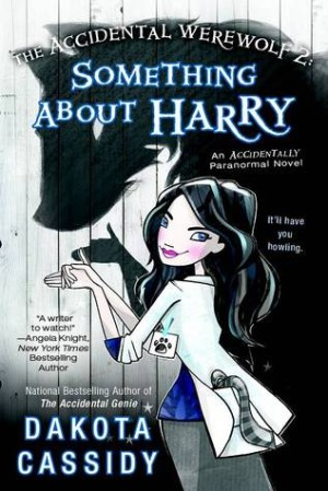 REVIEW:  The Accidental Werewolf 2 : Something About Harry by Dakota Cassidy