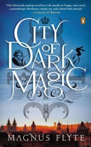 City of Dark Magic: A Novel by Magnus Flyte