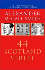 44 Scotland Street (44 Scotland Street Series #1) by Alexander McCall Smith