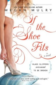 If the Shoe Fits by Megan Mulry