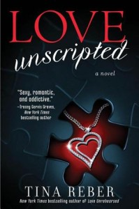 Love Unscripted: The Love Series, Book 1 Tina Reber
