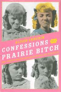 REVIEW:  Confessions of a Prairie Bitch by Alison Arngrim