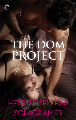 REVIEW:  The Dom Project by Heloise Belleau, Solace Ames