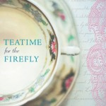 teatime-for-the-firefly